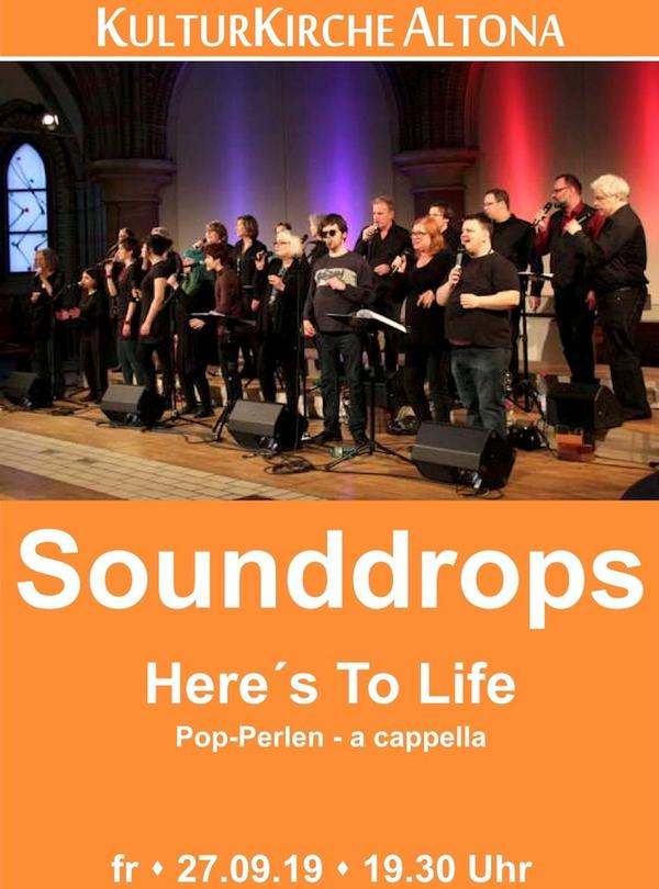 Sounddrops - Here´s to Life Pop-Perlen - a-cappella, 27.9.19, Kulturkirche Altona